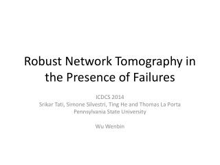 Robust Network Tomography  in the  Presence  of Failures