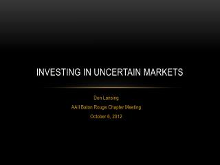 Investing in Uncertain Markets