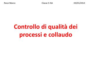 Controllo di qualità dei processi e collaudo