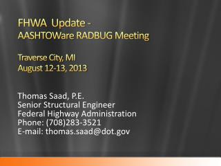 FHWA  Update - AASHTOWare  RADBUG Meeting Traverse City, MI August 12-13, 2013