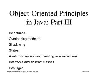 Object-Oriented Principles in Java: Part III