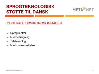 SPROGTEKNOLOGISK STØTTE TIL DANSK