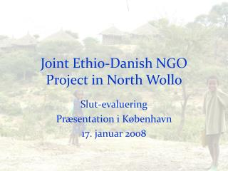 Joint Ethio-Danish NGO Project in North Wollo