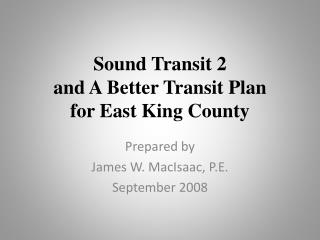 Sound Transit 2 and A Better Transit Plan for East King County