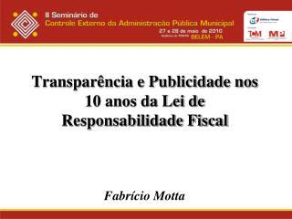 Transparência e Publicidade nos 10 anos da Lei de Responsabilidade Fiscal