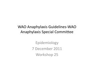 WAO Anaphylaxis Guidelines-WAO Anaphylaxis Special Committee