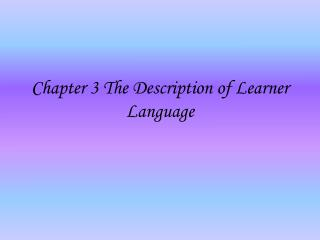 Chapter 3 The Description of Learner Language