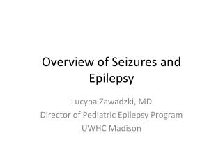 Overview of Seizures and Epilepsy