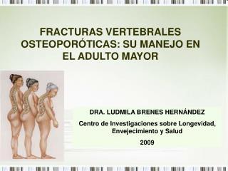 DRA. LUDMILA BRENES HERNÁNDEZ Centro de Investigaciones sobre Longevidad, Envejecimiento y Salud