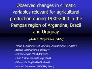 Walter E. Baethgen (IRI Columbia University-INIA, Uruguay) Agustin Gimenez (INIA, Uruguay)
