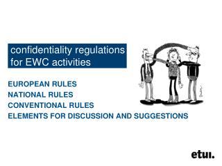 confidentiality regulations  for EWC activities