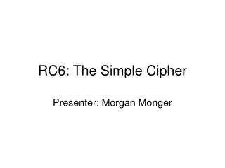 RC6: The Simple Cipher