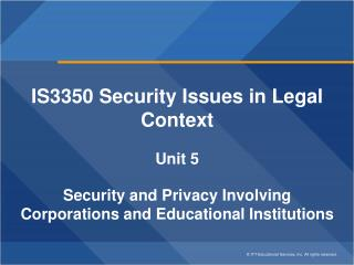 IS3350 Security Issues in Legal Context Unit  5 Security and Privacy Involving
