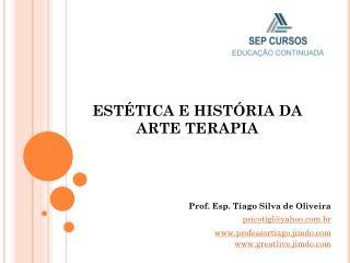ESTÉTICA E HISTÓRIA DA ARTE TERAPIA