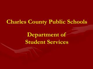 Charles County Public Schools Department of  Student Services