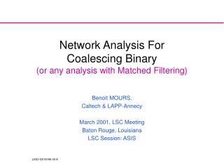 Network Analysis For  Coalescing Binary (or any analysis with Matched Filtering)