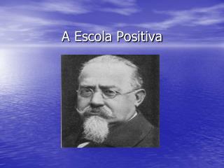 A Escola Positiva