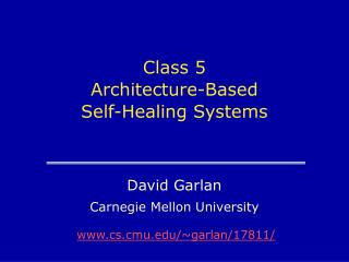 Class 5 Architecture-Based Self-Healing Systems