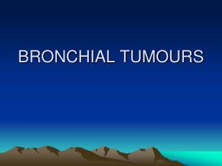 BRONCHIAL TUMOURS