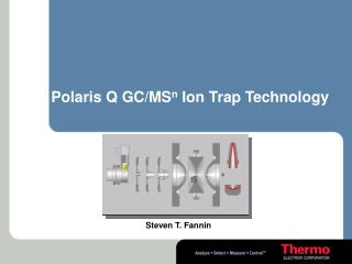 Polaris Q GC/MS n  Ion Trap Technology
