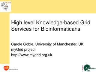 High level Knowledge-based Grid Services for Bioinformaticans