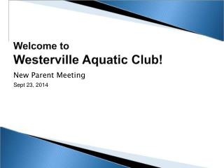 Welcome to  Westerville  Aquatic  Club!