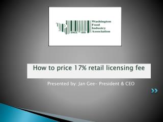 How to price 17% retail licensing fee