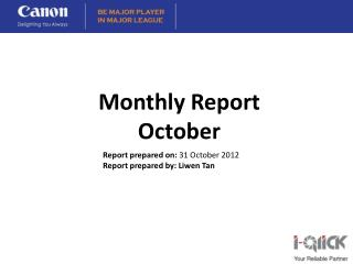 Report prepared on:  31 October 2012 Report prepared by:  Liwen  Tan