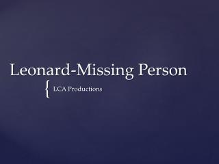 Leonard-Missing Person