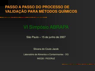 VI Simpósio ABRAPA São Paulo – 15 de junho de 2007 Silvana do Couto Jacob