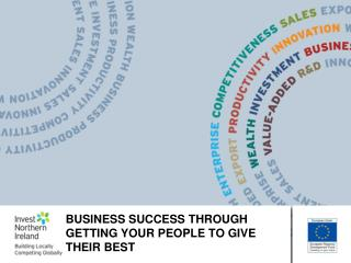BUSINESS SUCCESS THROUGH GETTING YOUR PEOPLE TO GIVE THEIR BEST