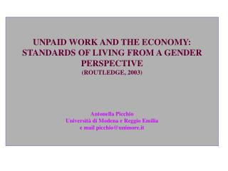 UNPAID WORK AND THE ECONOMY: STANDARDS OF LIVING FROM A GENDER PERSPECTIVE (ROUTLEDGE, 2003)