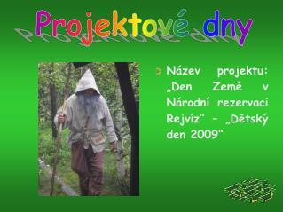 """Název projektu: """"Den Země v Národní rezervaci Rejvíz"""" – """"Dětský den 2009"""""""