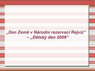 """""""Den Země v Národní rezervaci Rejvíz"""" – """"Dětský den 2009"""""""