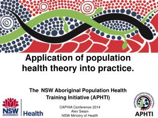 CAPHIA Conference 2014 Alex Swain  NSW Ministry of Health