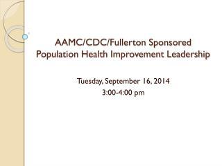 AAMC/CDC/Fullerton Sponsored Population Health Improvement Leadership