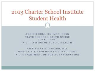 2013 Charter School Institute Student Health
