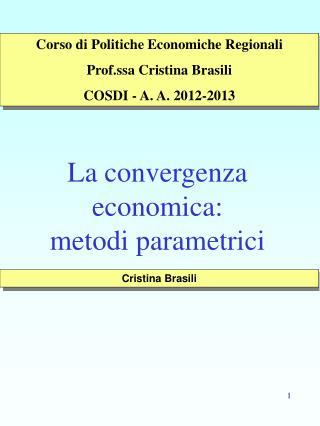 La convergenza economica:  metodi parametrici