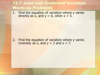 12-7 Joint and Combined Variation Warm-up Problems