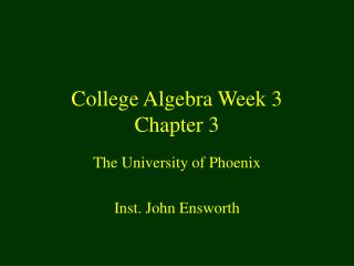 College Algebra Week 3 Chapter 3