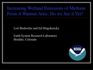 Increasing Wetland Emissions of Methane  From A Warmer Artic: Do we See it Yet?