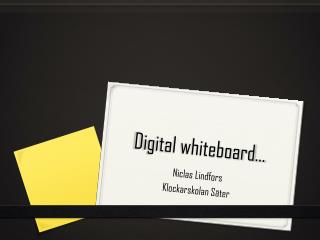 Digital  whiteboard …