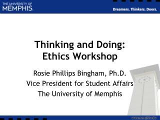 Thinking and Doing:     Ethics Workshop