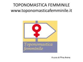 TOPONOMASTICA FEMMINILE toponomasticafemminile.it
