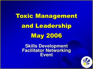 Toxic Management  and Leadership May 2006