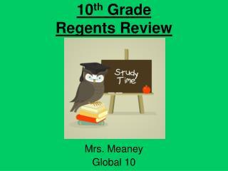 10 th  Grade Regents Review