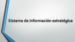 Sistema de información estratégica