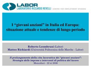 """I """"giovani anziani"""" in Italia ed Europa:  situazione attuale e tendenze di lungo periodo"""