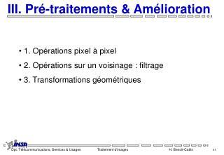 III. Pré-traitements & Amélioration