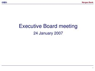 Executive Board meeting 24 January 2007